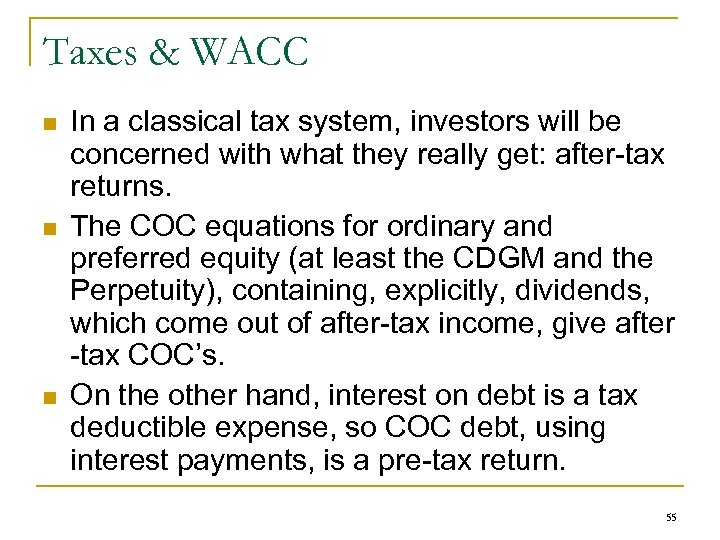 Taxes & WACC n n n In a classical tax system, investors will be
