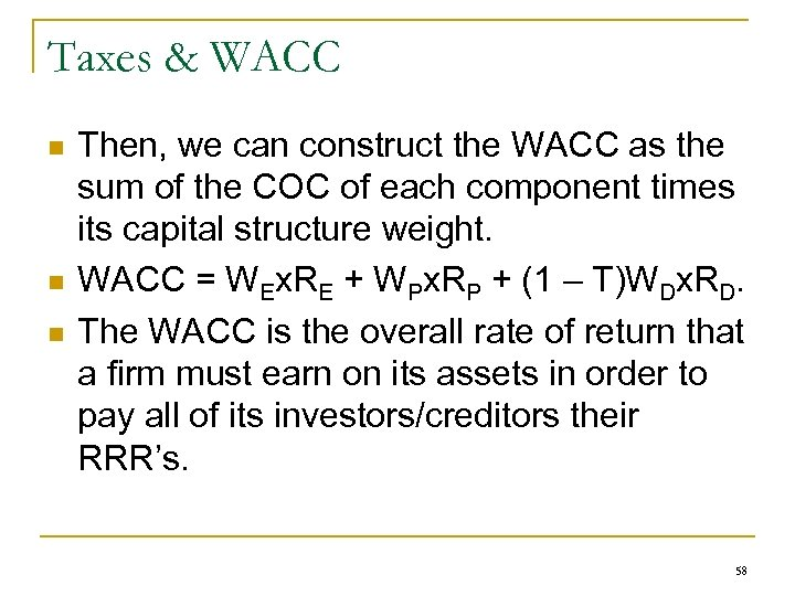 Taxes & WACC n n n Then, we can construct the WACC as the