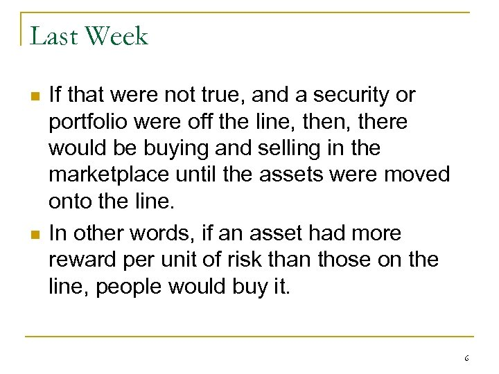 Last Week n n If that were not true, and a security or portfolio