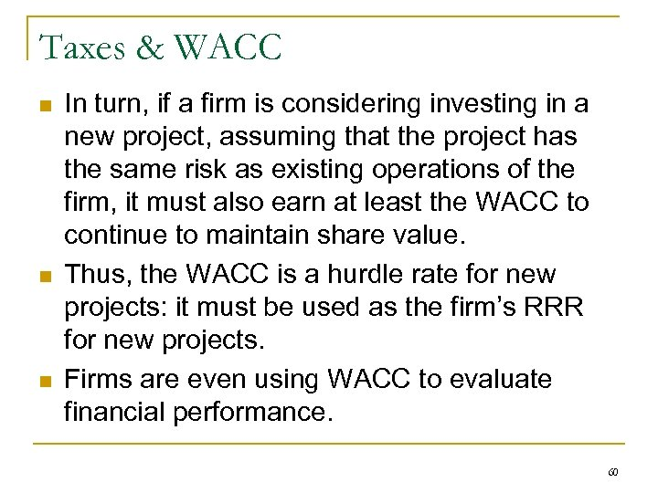 Taxes & WACC n n n In turn, if a firm is considering investing