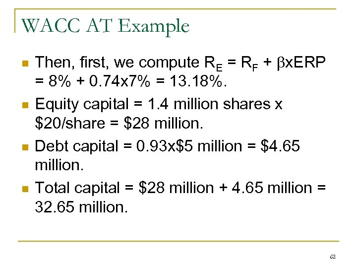 WACC AT Example n n Then, first, we compute RE = RF + x.