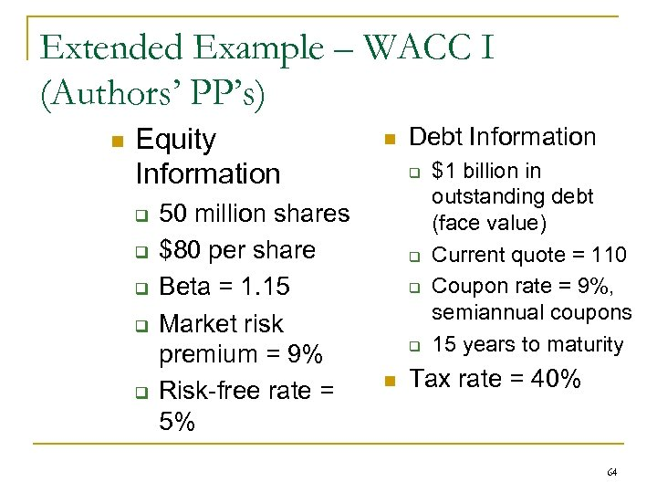 Extended Example – WACC I (Authors' PP's) n Equity Information q q q 50