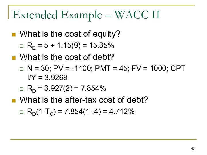 Extended Example – WACC II n What is the cost of equity? q n