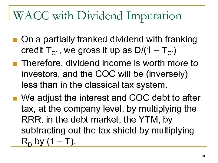 WACC with Dividend Imputation n On a partially franked dividend with franking credit TC'