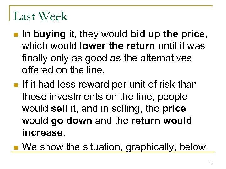 Last Week n n n In buying it, they would bid up the price,