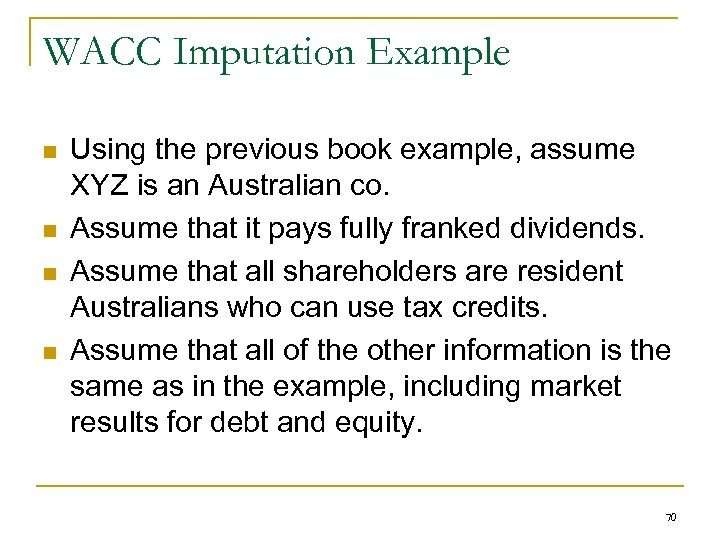 WACC Imputation Example n n Using the previous book example, assume XYZ is an