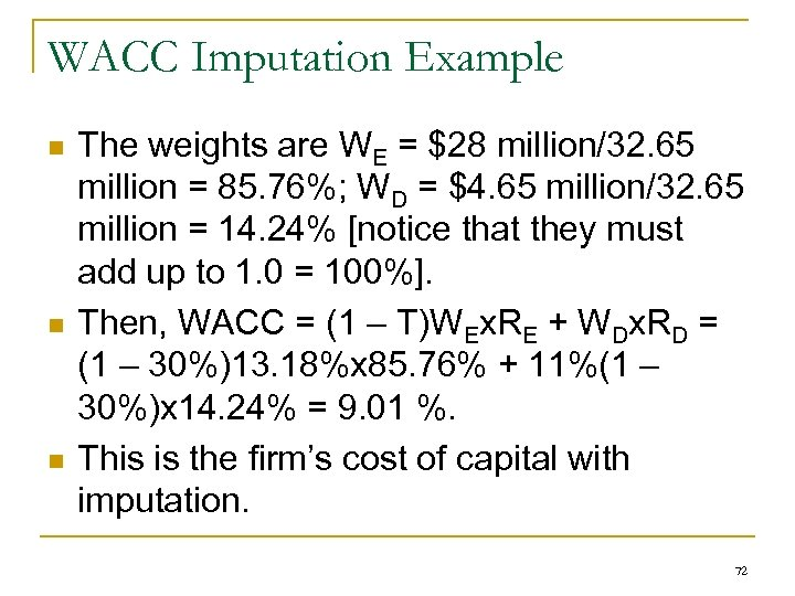 WACC Imputation Example n n n The weights are WE = $28 million/32. 65