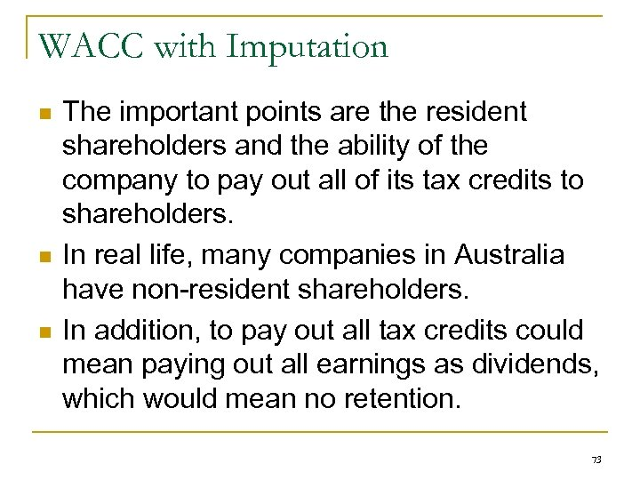 WACC with Imputation n The important points are the resident shareholders and the ability