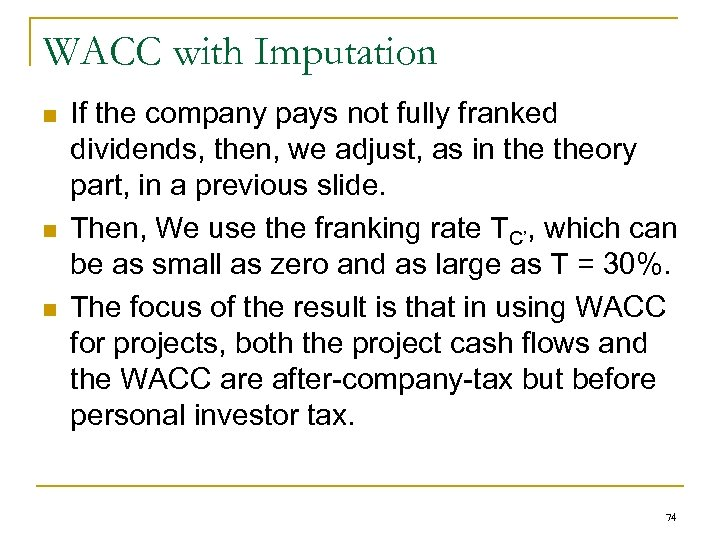 WACC with Imputation n If the company pays not fully franked dividends, then, we