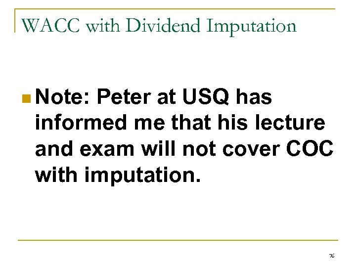 WACC with Dividend Imputation n Note: Peter at USQ has informed me that his