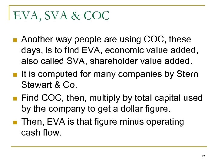 EVA, SVA & COC n n Another way people are using COC, these days,