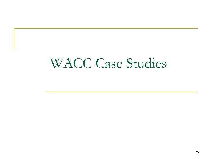 WACC Case Studies 78
