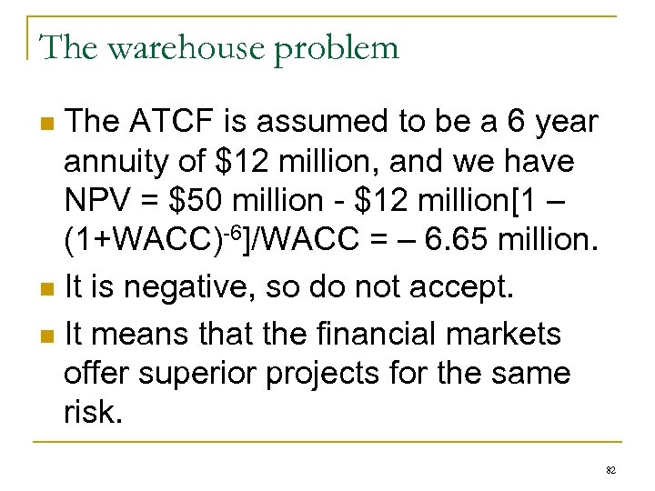The warehouse problem The ATCF is assumed to be a 6 year annuity of