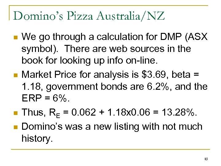Domino's Pizza Australia/NZ n n We go through a calculation for DMP (ASX symbol).