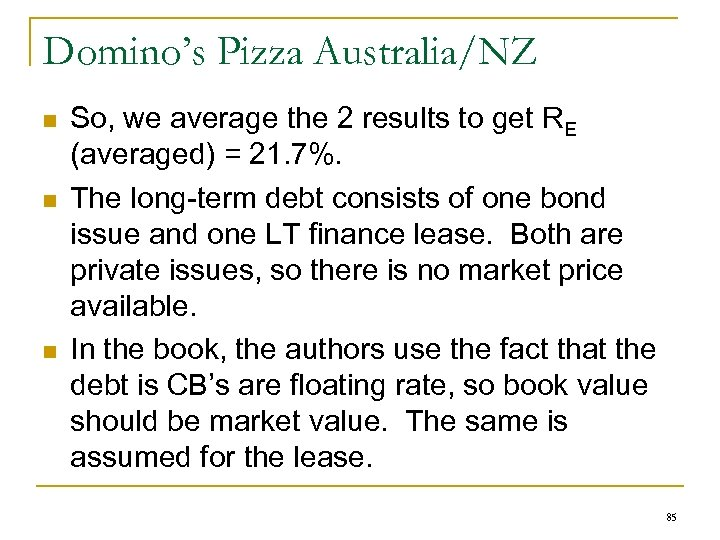 Domino's Pizza Australia/NZ n n n So, we average the 2 results to get