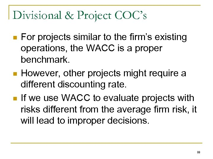 Divisional & Project COC's n n n For projects similar to the firm's existing