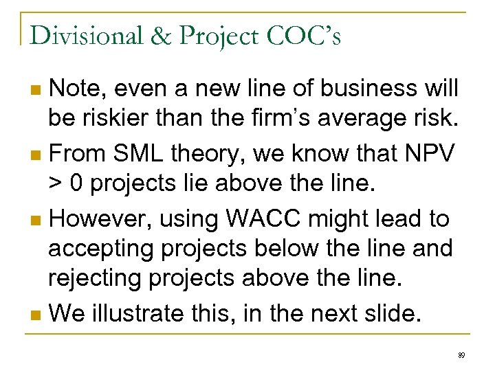 Divisional & Project COC's Note, even a new line of business will be riskier