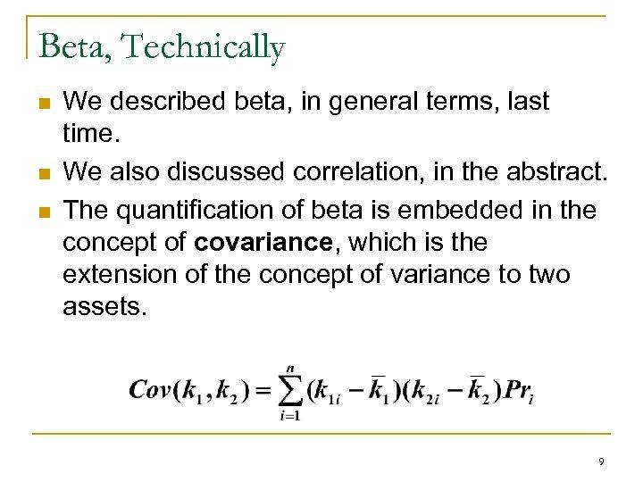 Beta, Technically n n n We described beta, in general terms, last time. We