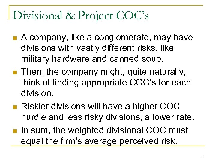 Divisional & Project COC's n n A company, like a conglomerate, may have divisions