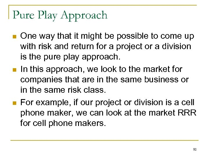 Pure Play Approach n n n One way that it might be possible to