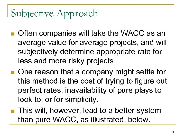 Subjective Approach n n n Often companies will take the WACC as an average