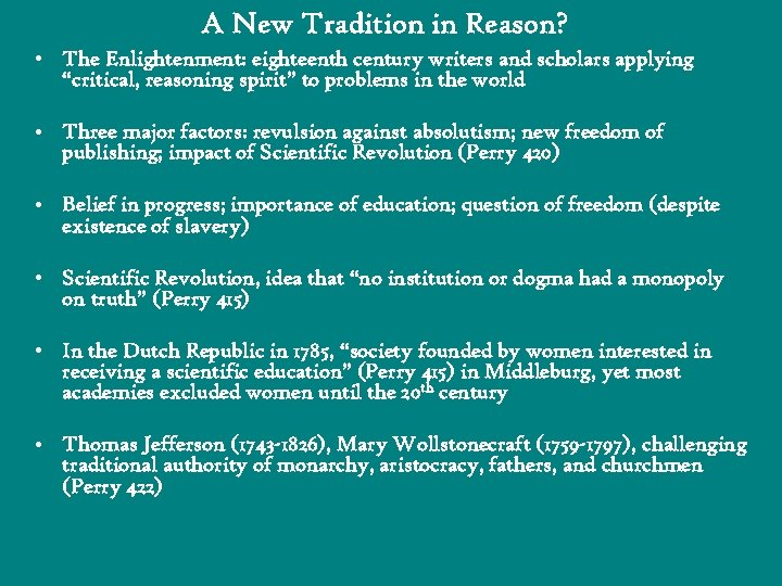 A New Tradition in Reason? • The Enlightenment: eighteenth century writers and scholars applying