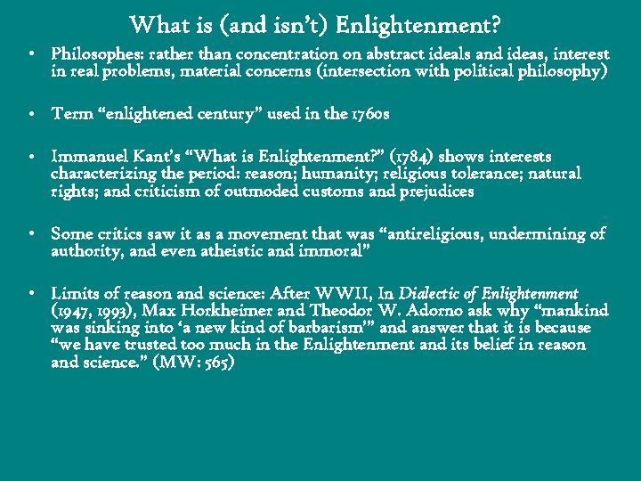 What is (and isn't) Enlightenment? • Philosophes: rather than concentration on abstract ideals and