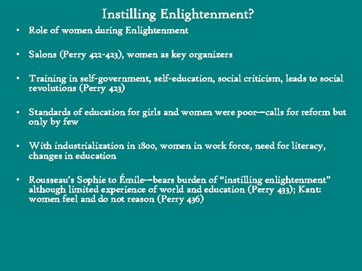 Instilling Enlightenment? • Role of women during Enlightenment • Salons (Perry 422 -423), women