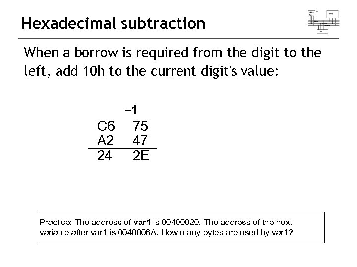 Hexadecimal subtraction When a borrow is required from the digit to the left, add