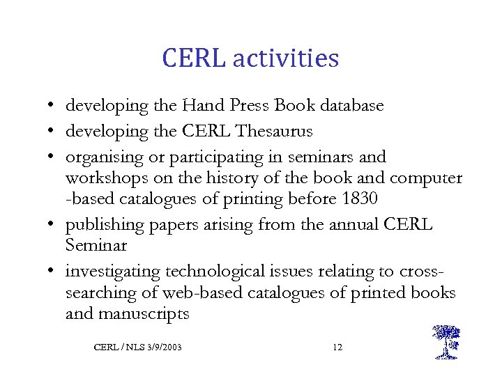 CERL activities • developing the Hand Press Book database • developing the CERL Thesaurus