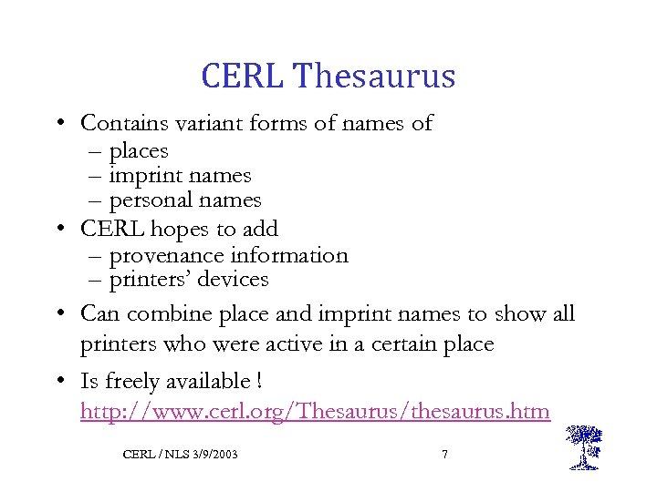 CERL Thesaurus • Contains variant forms of names of – places – imprint names