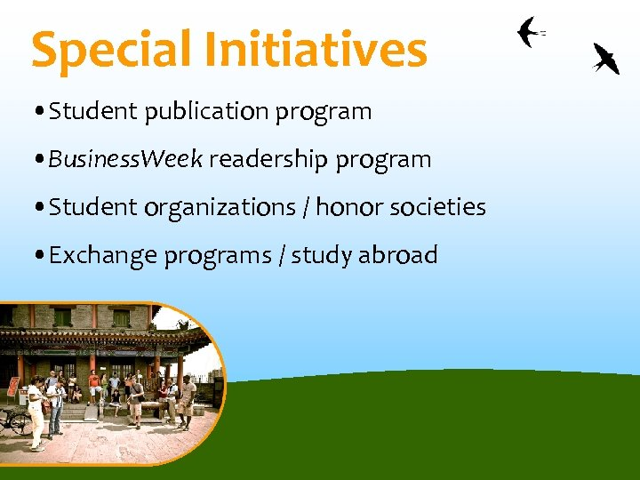 Special Initiatives • Student publication program • Business. Week readership program • Student organizations