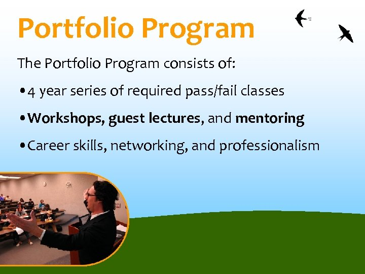 Portfolio Program The Portfolio Program consists of: • 4 year series of required pass/fail