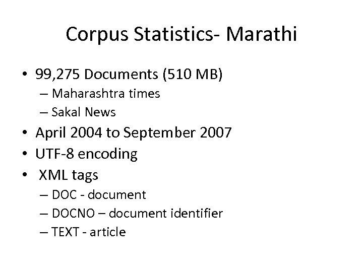 Corpus Statistics- Marathi • 99, 275 Documents (510 MB) – Maharashtra times – Sakal