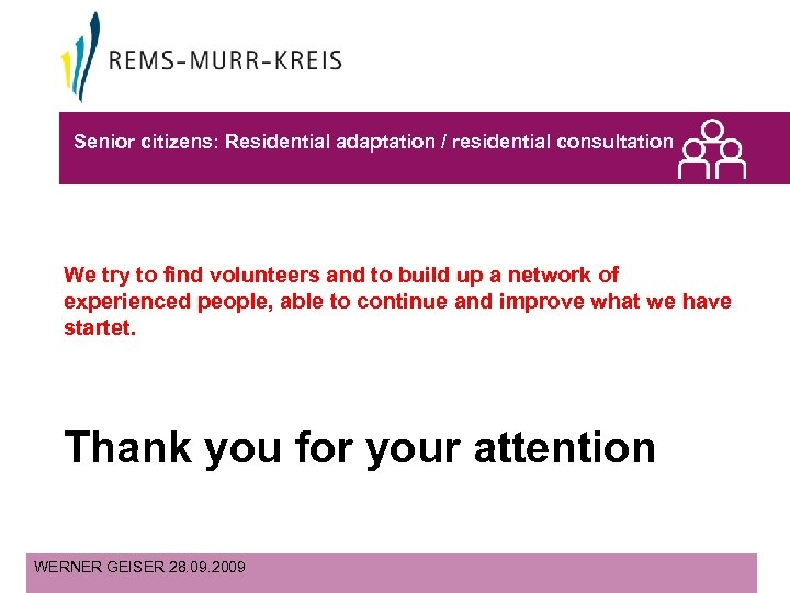 Senior citizens: Residential adaptation / residential consultation We try to find volunteers and to