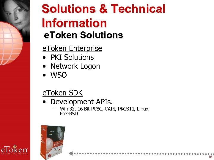 Solutions & Technical Information e. Token Solutions e. Token Enterprise • PKI Solutions •