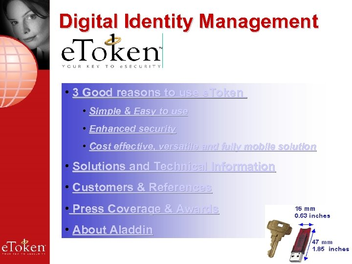 Digital Identity Management • 3 Good reasons to use e. Token • Simple &