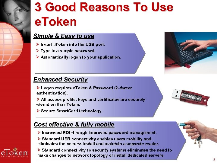 3 Good Reasons To Use e. Token Simple & Easy to use Ø Insert