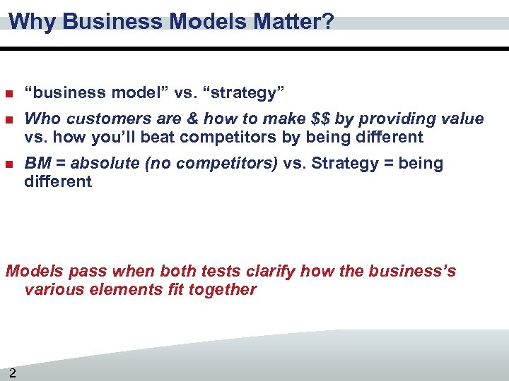 "Why Business Models Matter? n ""business model"" vs. ""strategy"" n Who customers are &"