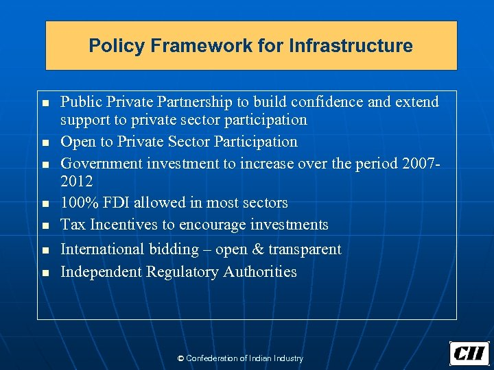Policy Framework for Infrastructure n n n n Public Private Partnership to build confidence