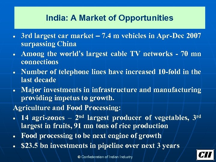 India: A Market of Opportunities 3 rd largest car market – 7. 4 m