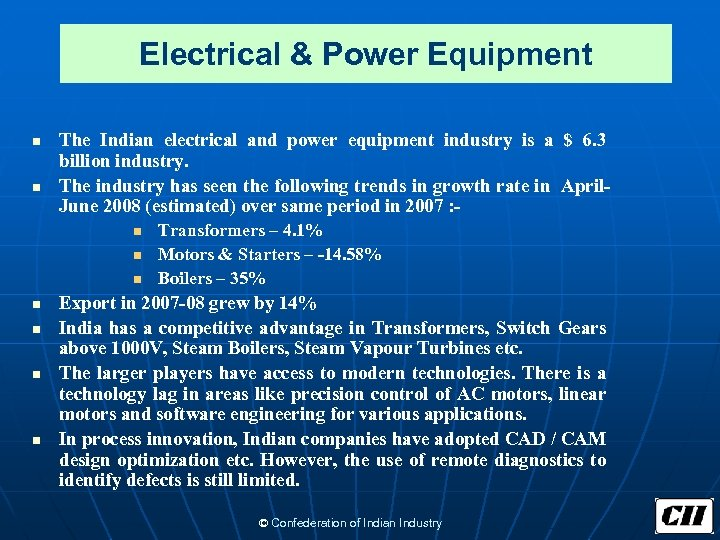 Electrical & Power Equipment n n The Indian electrical and power equipment industry is