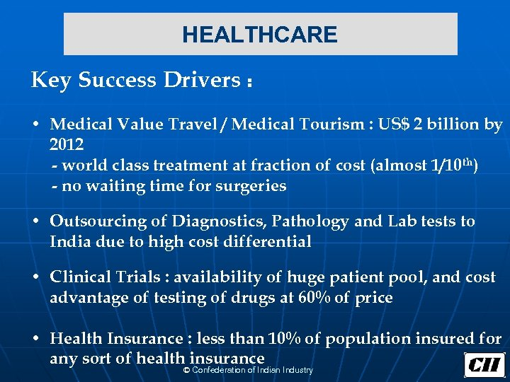 HEALTHCARE Key Success Drivers : • Medical Value Travel / Medical Tourism :