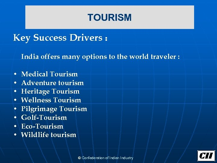 TOURISM Key Success Drivers : India offers many options to the world traveler