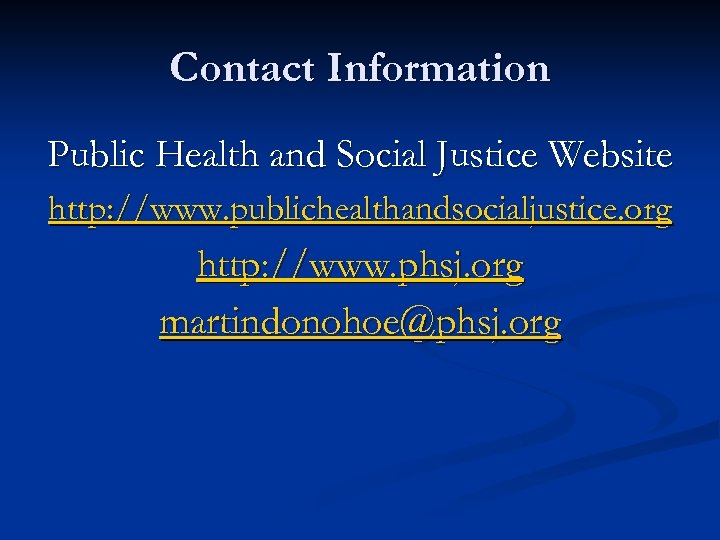 Contact Information Public Health and Social Justice Website http: //www. publichealthandsocialjustice. org http: //www.