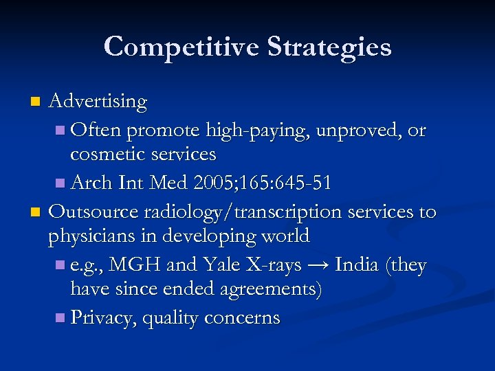 Competitive Strategies Advertising n Often promote high-paying, unproved, or cosmetic services n Arch Int