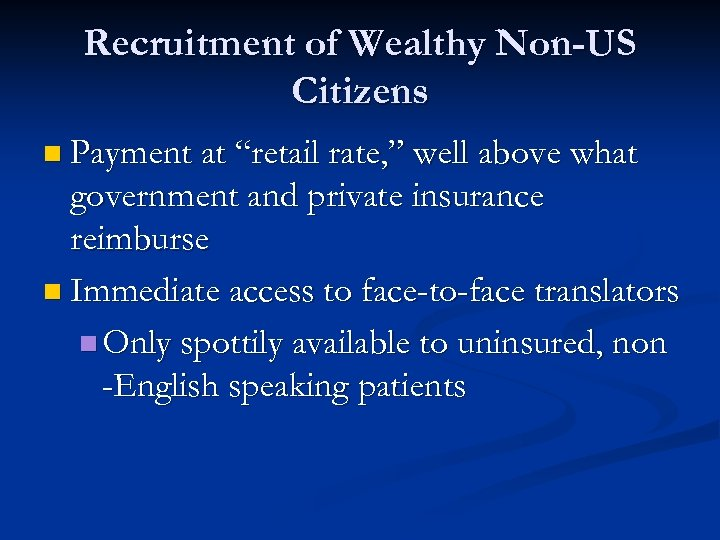 """Recruitment of Wealthy Non-US Citizens n Payment at """"retail rate, """" well above what"""