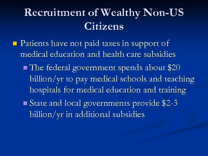 Recruitment of Wealthy Non-US Citizens n Patients have not paid taxes in support of