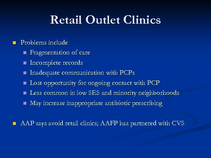 Retail Outlet Clinics n Problems include n Fragmentation of care n Incomplete records n