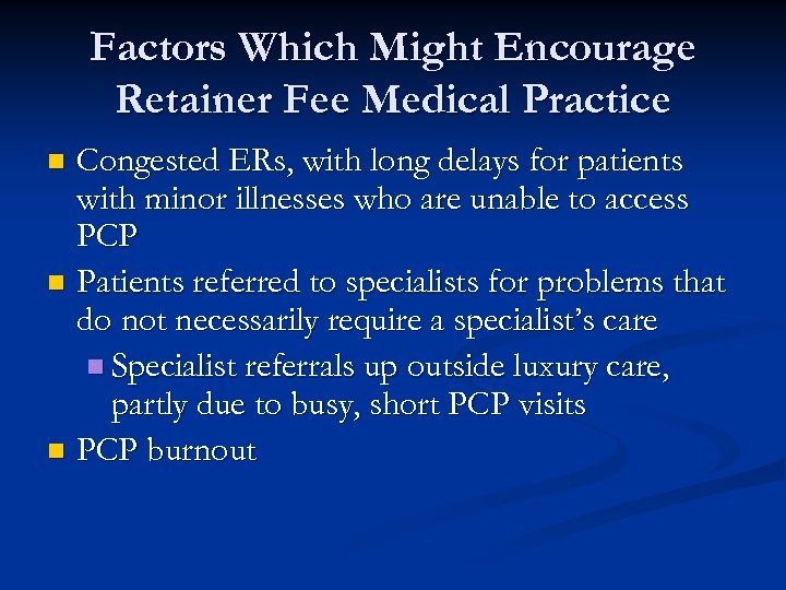 Factors Which Might Encourage Retainer Fee Medical Practice Congested ERs, with long delays for